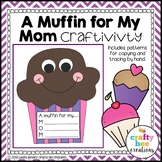 Mother's Day Craft {A Muffin for My Mom}