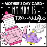 Mother's Day Craft: My MUM is TEA-rrific!