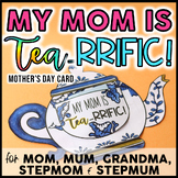 Mother's Day Craft: My Mom is Tea-rrific!