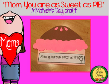 """Mother's Day Craft """"You Are as Sweet as PIE"""""""