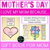 Mother's Day Gift - I Love My Mom Because… Book for Mom Activity