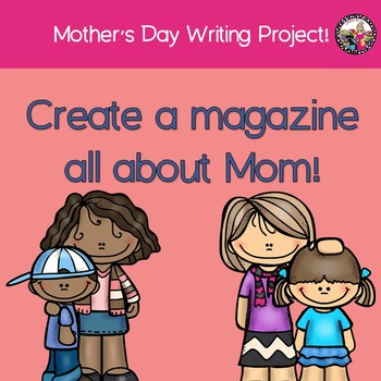 Mother's Day Magazine!