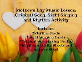 Mother's Day Music Lesson: Original Song, Sight Singing, and Rhythm Activity