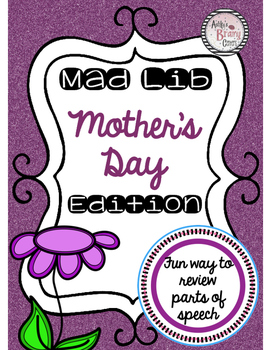 Mother's Day Parts of Speech (Mad Lib)
