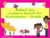 Mother's Day Sentence Starters for Kindergarten - Grade 1! NO PREP!