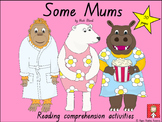"""Mother's Day - """"Some Mums"""" by Nick Bland - Reading compreh"""