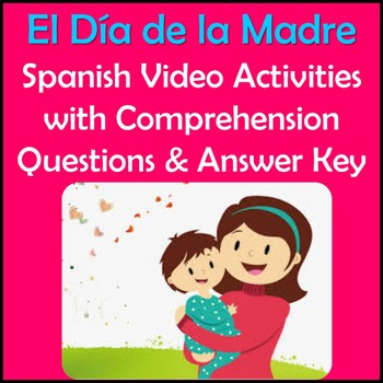 Mother's Day Spanish Video Activities - El Dia de las Madres
