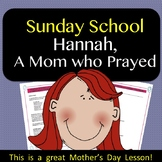 Sunday School Lesson: A Lesson About Hannah, a Mom who Prayed