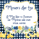 Mother's Day Tea (and other special friends)
