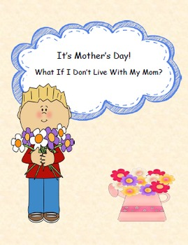 Mother's Day - What If I Don't Live With My Mom?