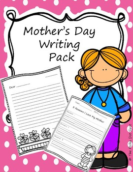 Mother's Day Writing Pack- Graphic Organizers
