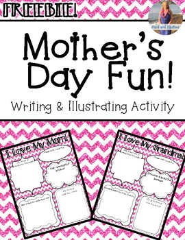 Mother's Day Writing and Illustrating Fun! *FREEBIE*