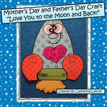 "Mother's Day and Farther's Day Rocket Craft, "" Love You to the Moon and Back!"""