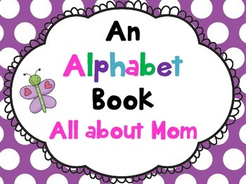 Mother's Day Alphabet Book