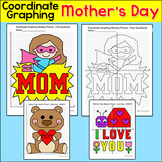 Mother's Day Math Coordinate Graphing Pictures - Plotting Ordered Pairs Activity