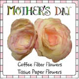 Mother's Day Craft - Flowers (Made from Coffee Filters & Tissue Paper)