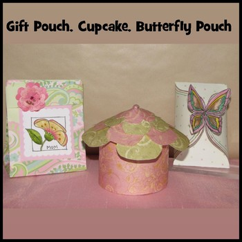 Mother's Day Craft - Gift Pouch, Cupcake and a Butterfly Pouch