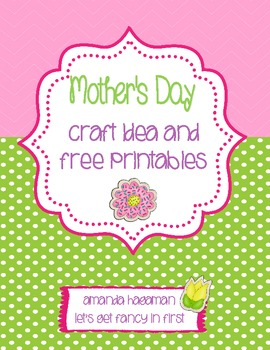 Mother's Day Craft Idea and Free Printables