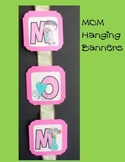 Mother's Day Crafts - MOM Hanging Banners