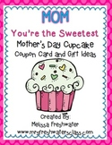 "Mother's Day Cupcake Coupon Card ""You're the Sweetest"""
