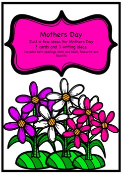 Mothers Day Free Printable Pack - 3 cards and 3 writing ideas.
