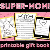MOTHERS DAY **SUPER MOM!!** Printable gift for Mother's Day!