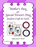 Mother's Day or Special Person's Day Student Craft & Card