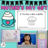 Mother's Day Gift: If You Give a Mom a Muffin