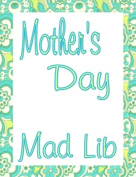 Mother's Day Mad Lib plus Art