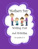 Mother's Day Mini-Unit w/ Writing Project and Activities (Grades K-3)