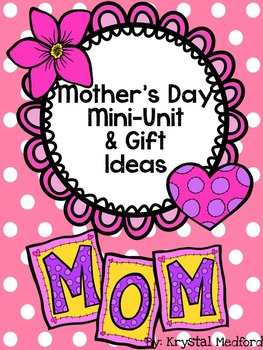 Mother's Day Mini-unit & Gift Ideas