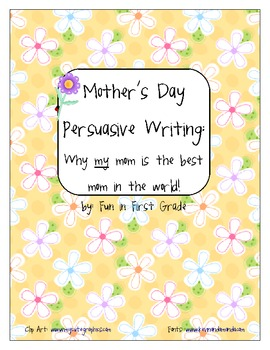 Mother's Day Persuasive Writing - Common CORE Aligned!