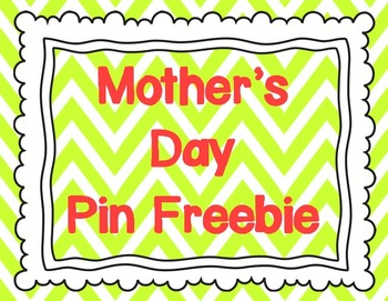 Mother's Day Pin FREEBIE