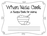 Mother's Day Recipe Cookbook: A Class Book