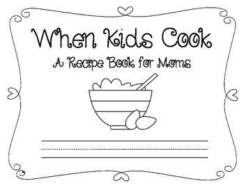 Mother's Day Recipe Cookbook: A Class Book