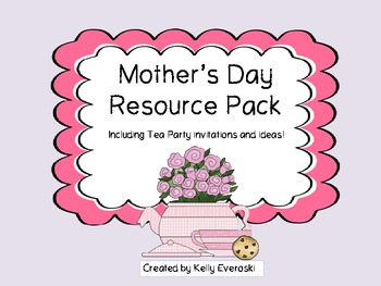 Mother's Day Resource Pack- Including Tea Party Invitations and Ideas!