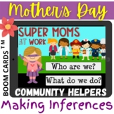 Mothers Day SUPER MOM AT WORK Making Inferences - BOOM CARDS Distance Learning