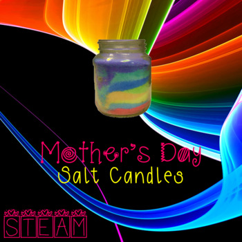 Mother's Day Salt Candle ~ STEM Craftivity