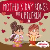 Mother's Day Songs for Children (Preschool and Kindergarten)