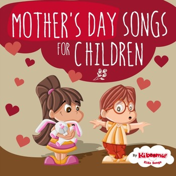 Mother's Day Songs for Children (Preschool and Kindergarten)