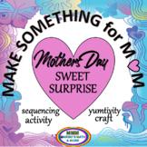 Mother's Day Sweet Surprise Yumtivity & Written/Manipulati