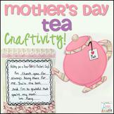 Mother's Day Tea Craftivity!