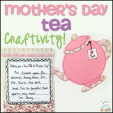 Mother's Day Tea Craftivity!