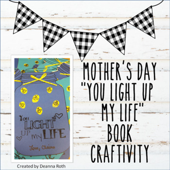 "Mother's Day ""You Light Up My Life"" Book Craftivity"