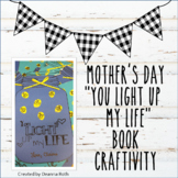 """Mother's Day """"You Light Up My Life"""" Book Craftivity"""