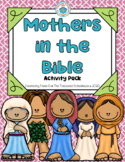 Mothers in the Bible Activity Pack