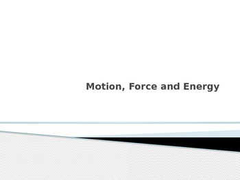 Motion, Force, and Energy Powerpoint