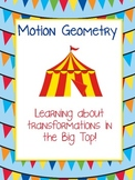 Motion Geometry Flips, Slides and Turns in the Big Top