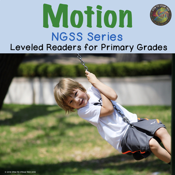 Motion:  NGSS Leveled Readers for Primary Grades