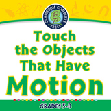 Motion: Touch the Objects That Have Motion - NOTEBOOK Gr. 5-8